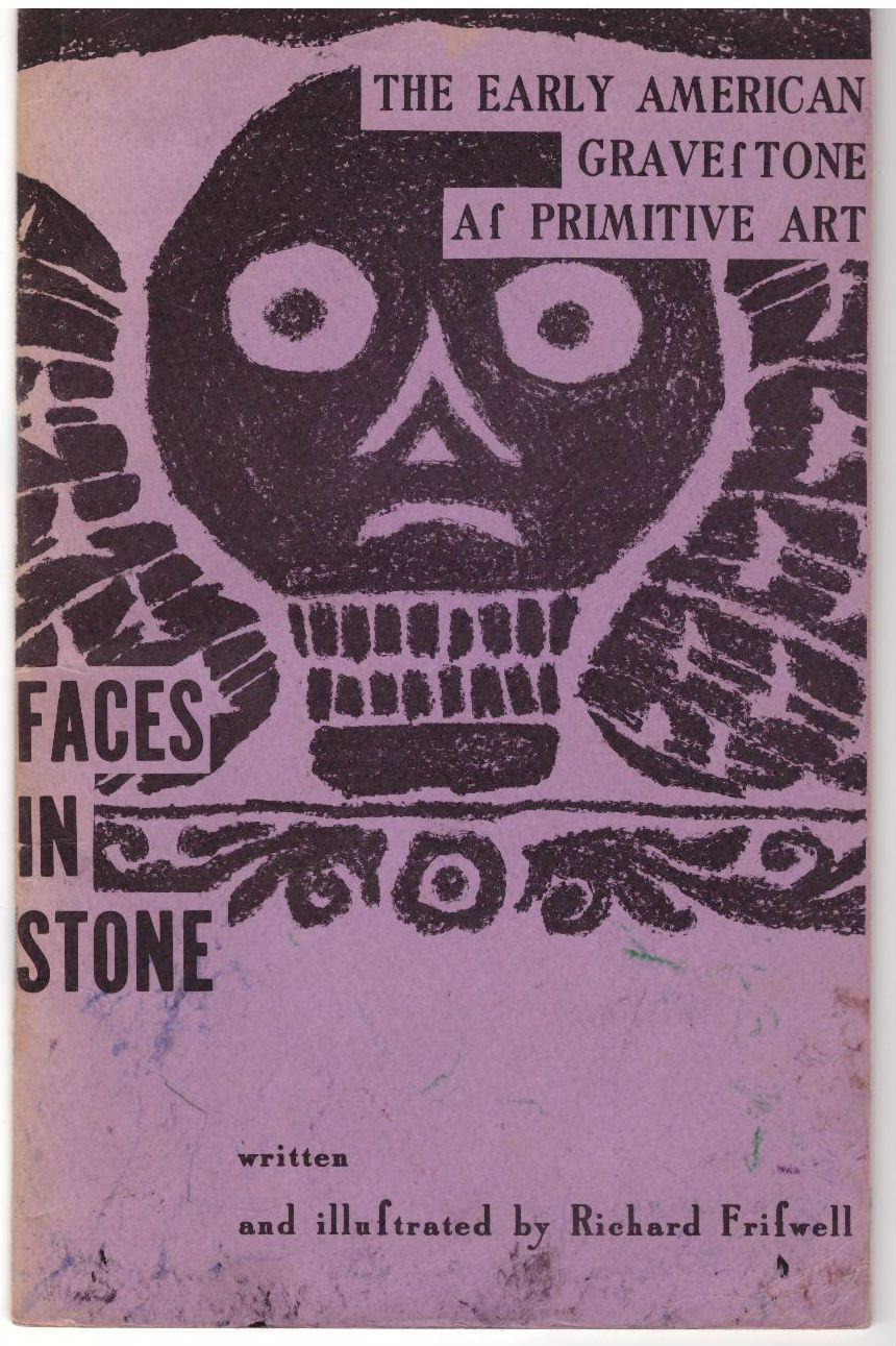 The Early American Gravef Tone Af Primitive Art Faces in Stone, Frifwell, Richard