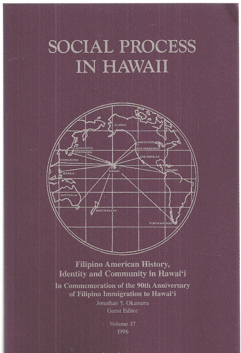 Filipino American History, Identity and Community in Hawaii (Social Process in Hawai'i)