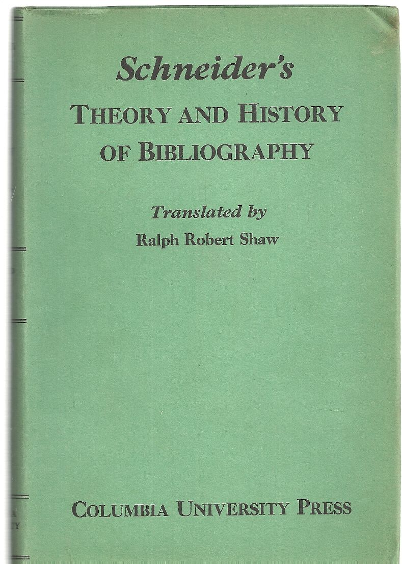 THEORY AND HISTORY OF BIBLIOGRAPHY, Schneider, Georg